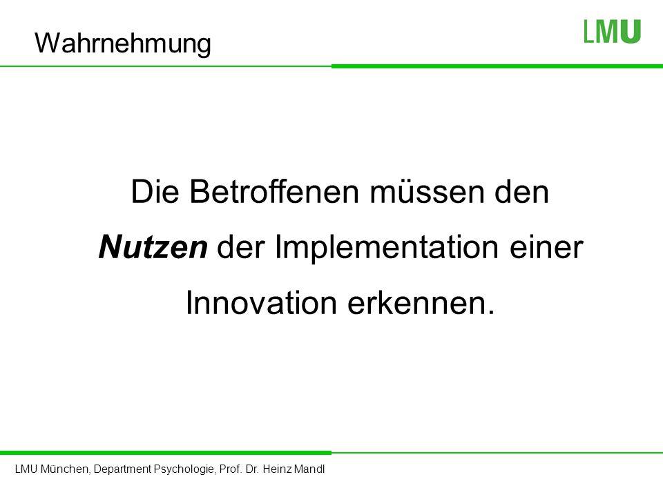 Wahrnehmung Die Betroffenen müssen den Nutzen der Implementation einer Innovation erkennen.