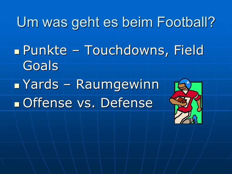 Um was geht es beim Football
