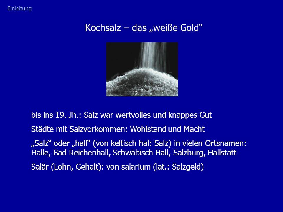 """Kochsalz – das """"weiße Gold"""
