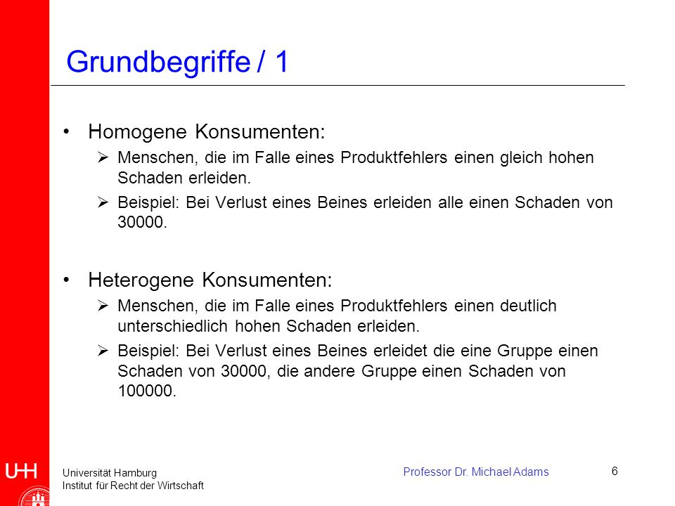 Grundbegriffe / 1 Homogene Konsumenten: Heterogene Konsumenten:
