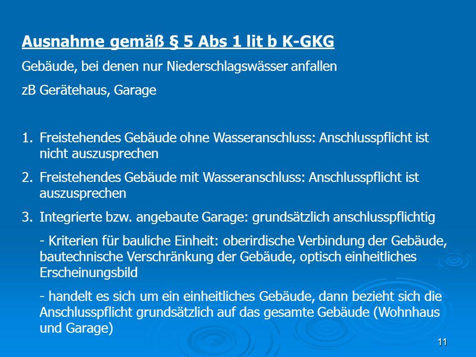 Ausnahme gemäß § 5 Abs 1 lit b K-GKG