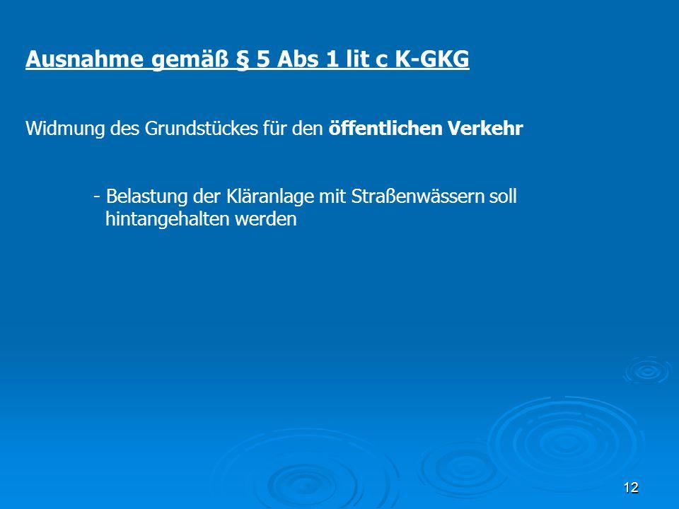 Ausnahme gemäß § 5 Abs 1 lit c K-GKG