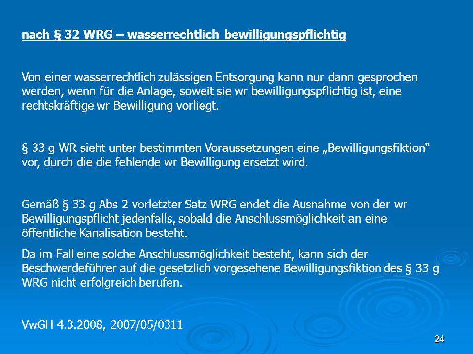 nach § 32 WRG – wasserrechtlich bewilligungspflichtig