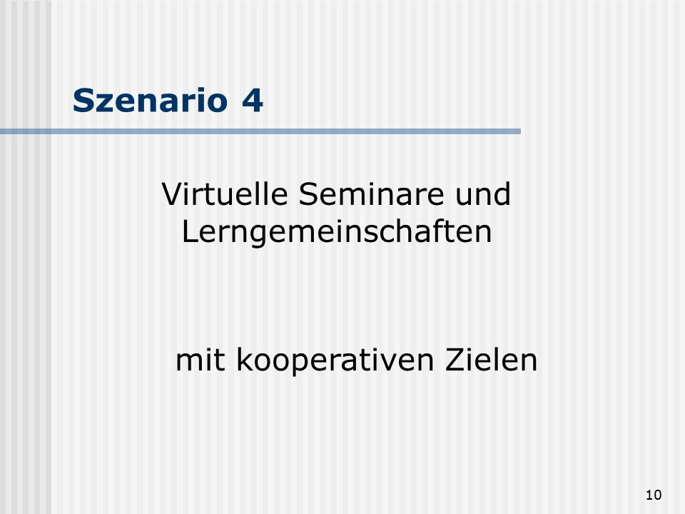 Szenario 4 Virtuelle Seminare und Lerngemeinschaften