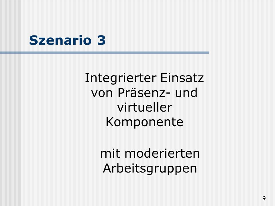 Szenario 3 Integrierter Einsatz von Präsenz- und virtueller Komponente
