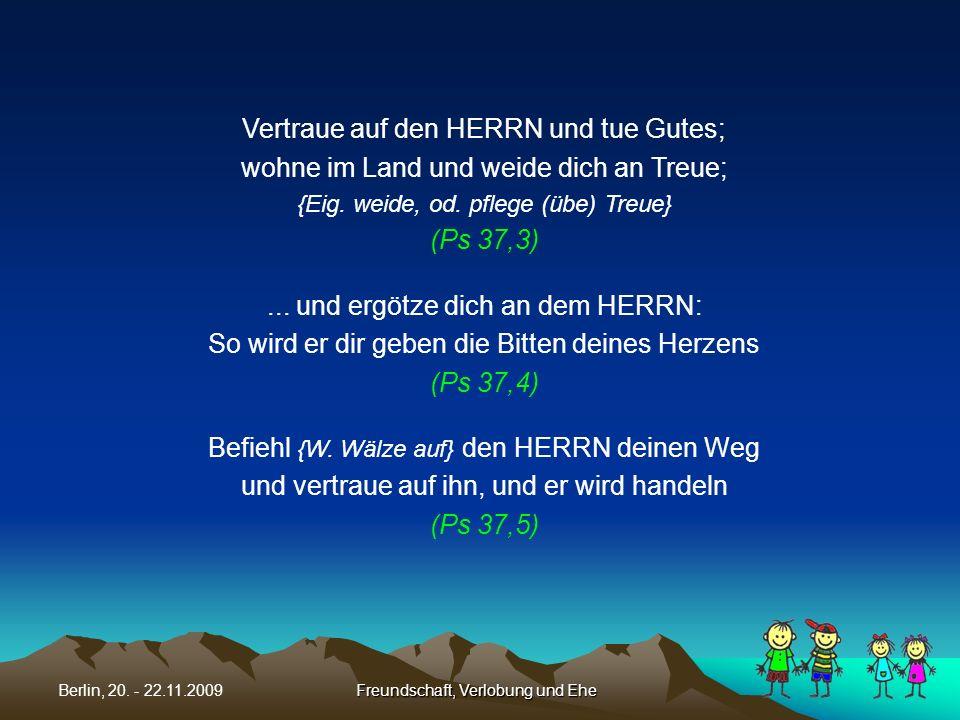 Vertraue auf den HERRN und tue Gutes;