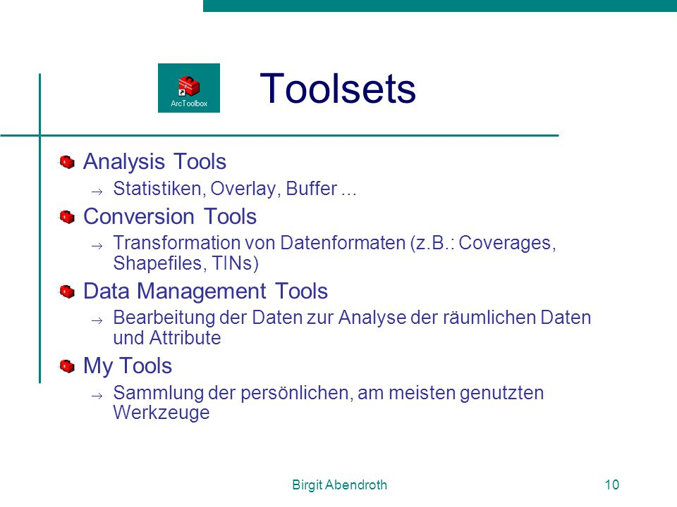 Toolsets Analysis Tools Conversion Tools Data Management Tools