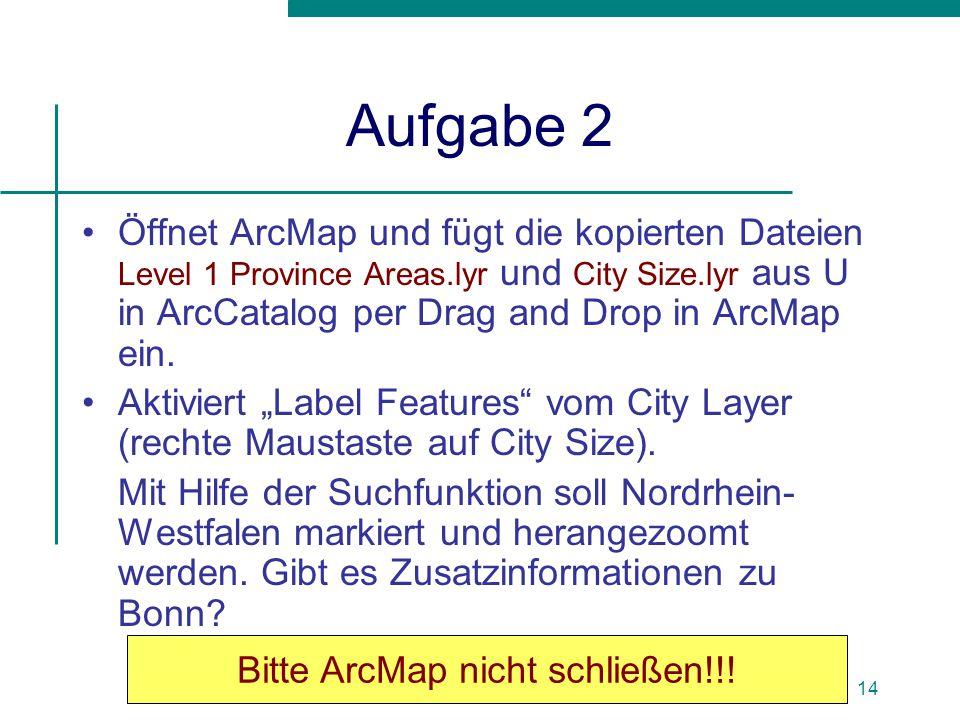 Bitte ArcMap nicht schließen!!!