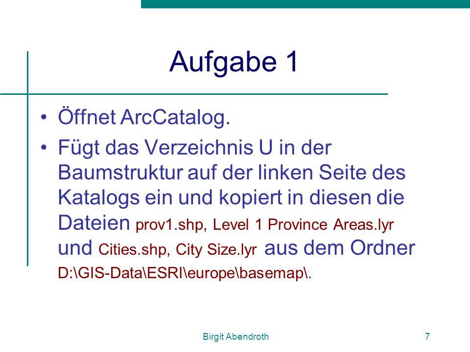 Aufgabe 1 Öffnet ArcCatalog.