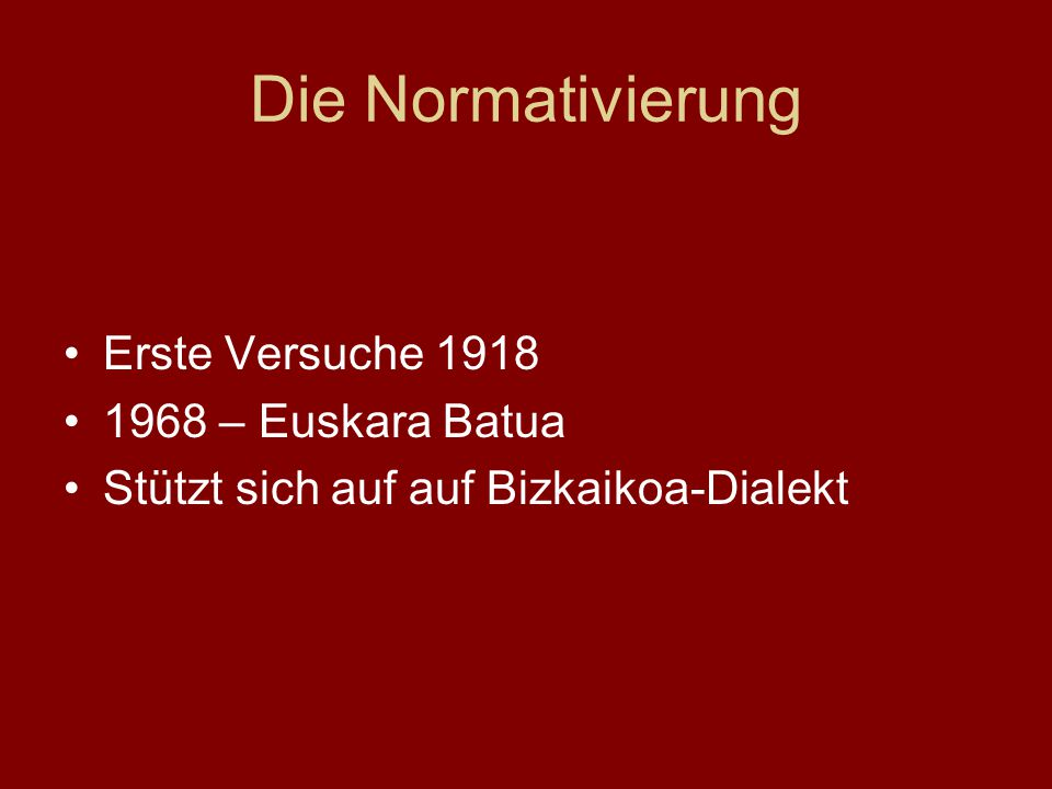 Die Normativierung Erste Versuche 1918 1968 – Euskara Batua