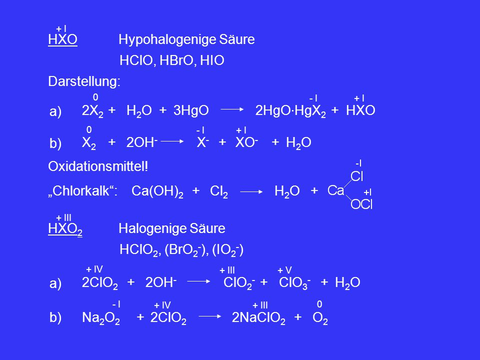 HXO Hypohalogenige Säure HClO, HBrO, HIO Darstellung: a) 2X2 + H2O +