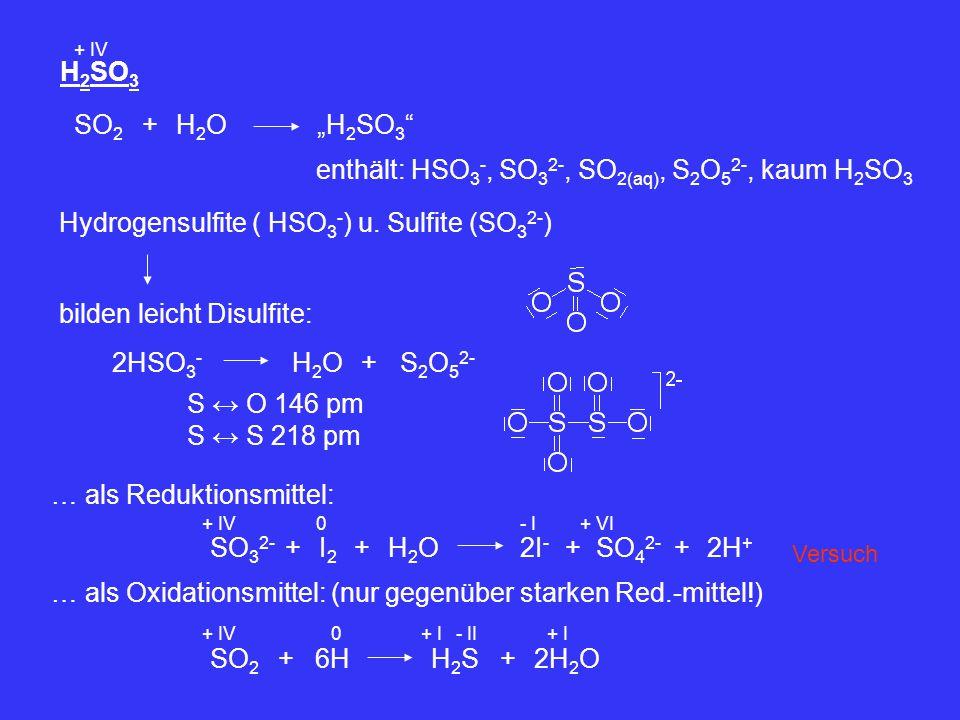 enthält: HSO3-, SO32-, SO2(aq), S2O52-, kaum H2SO3