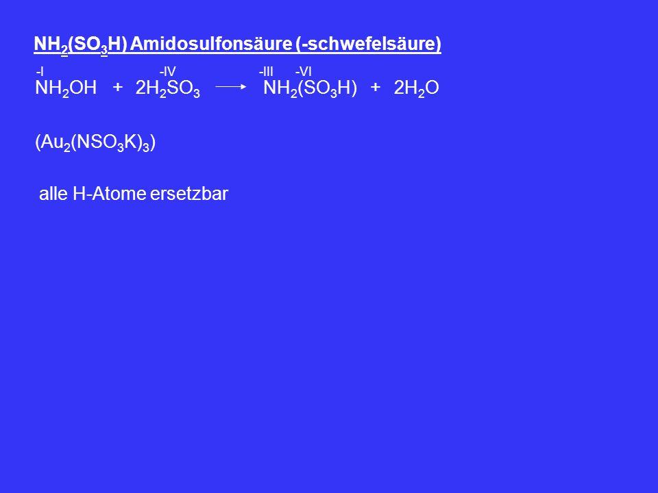 NH2(SO3H) Amidosulfonsäure (-schwefelsäure)