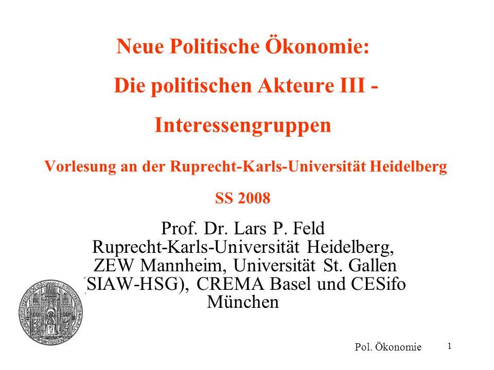 Neue Politische Ökonomie: Die politischen Akteure III - Interessengruppen Vorlesung an der Ruprecht-Karls-Universität Heidelberg SS 2008