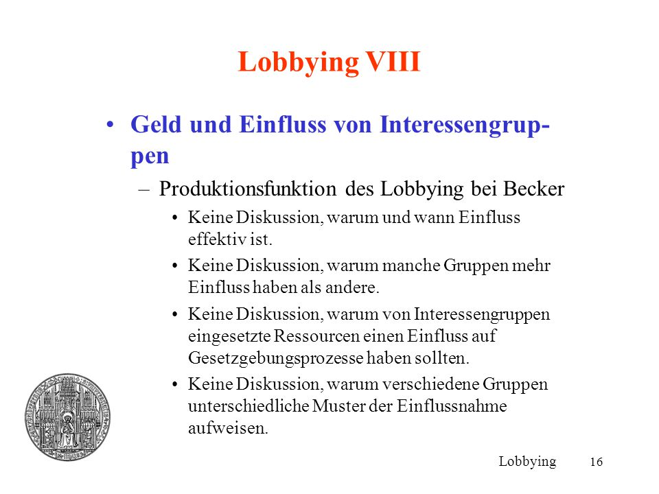 Lobbying VIII Geld und Einfluss von Interessengrup-pen