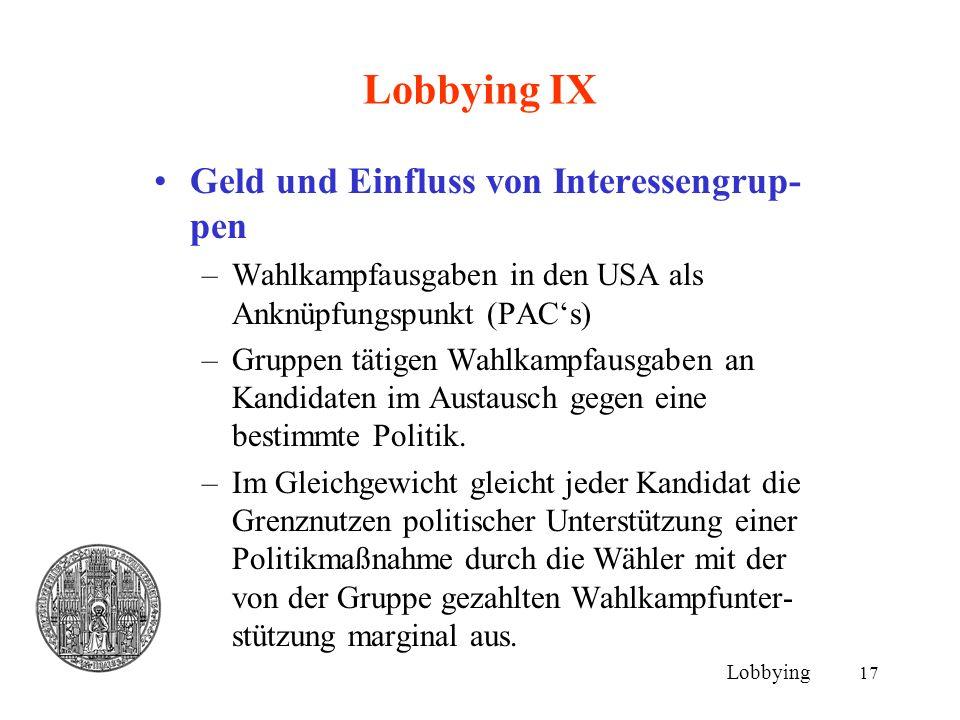 Lobbying IX Geld und Einfluss von Interessengrup-pen