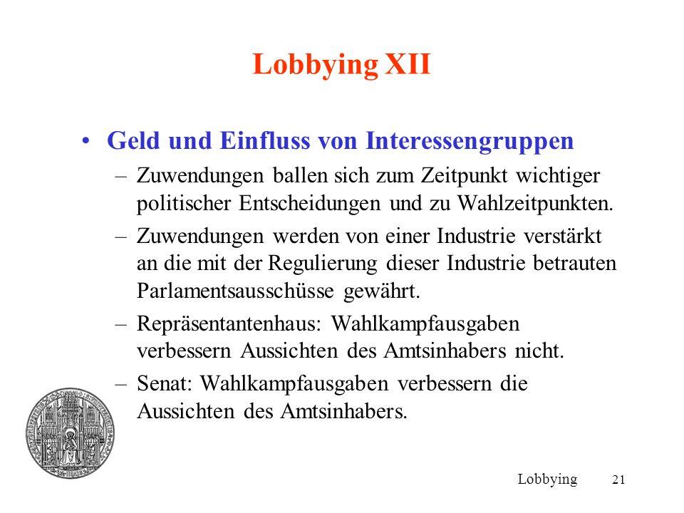 Lobbying XII Geld und Einfluss von Interessengruppen
