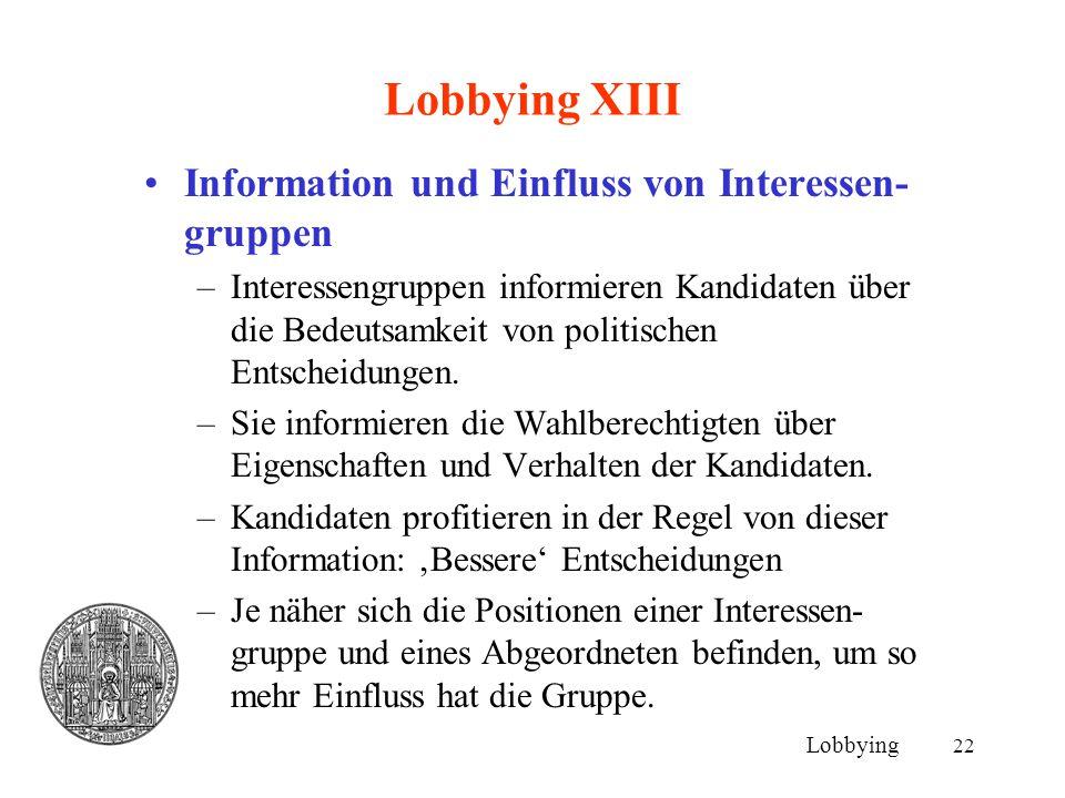 Lobbying XIII Information und Einfluss von Interessen-gruppen