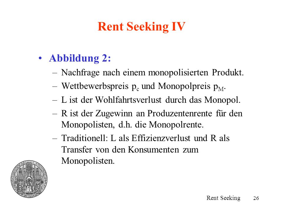Rent Seeking IV Abbildung 2: