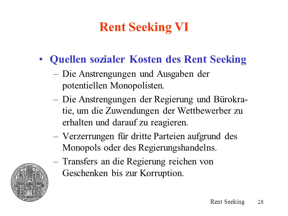 Rent Seeking VI Quellen sozialer Kosten des Rent Seeking