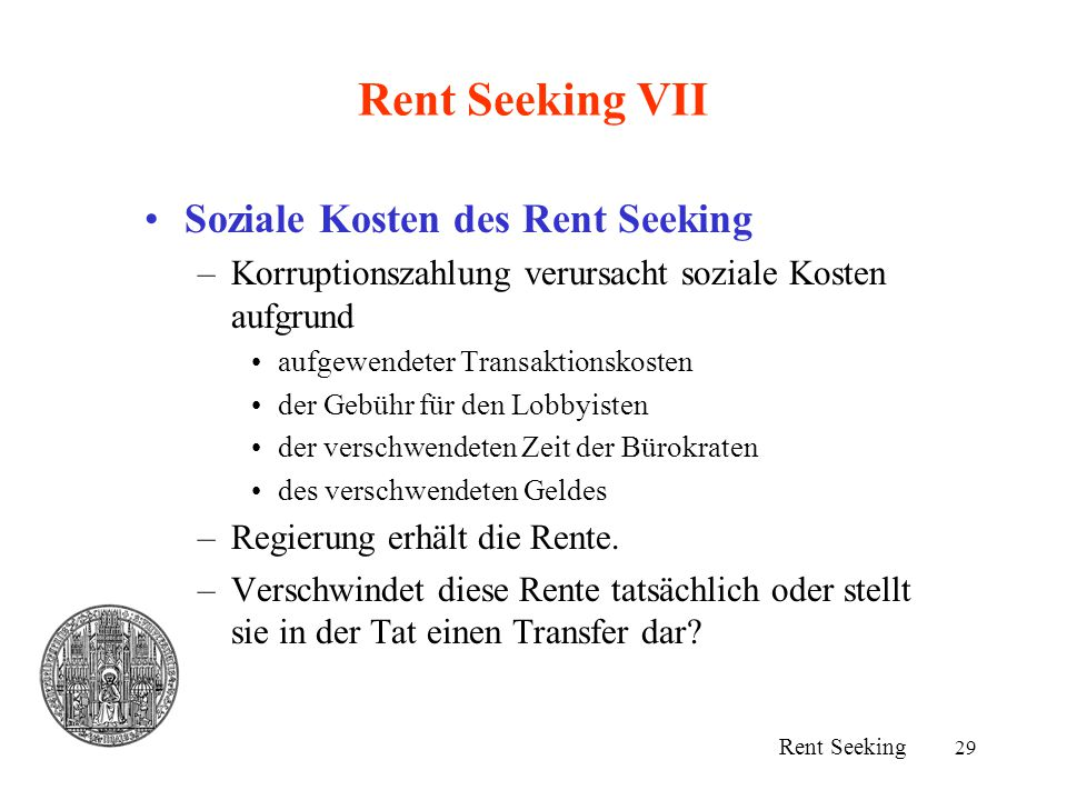 Rent Seeking VII Soziale Kosten des Rent Seeking
