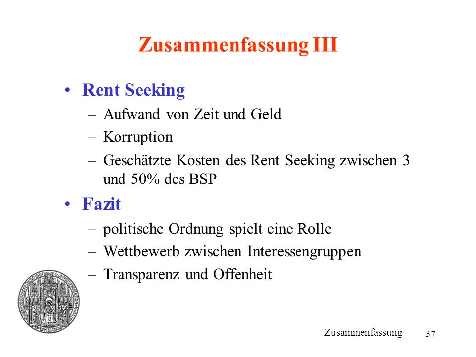 Zusammenfassung III Rent Seeking Fazit Aufwand von Zeit und Geld