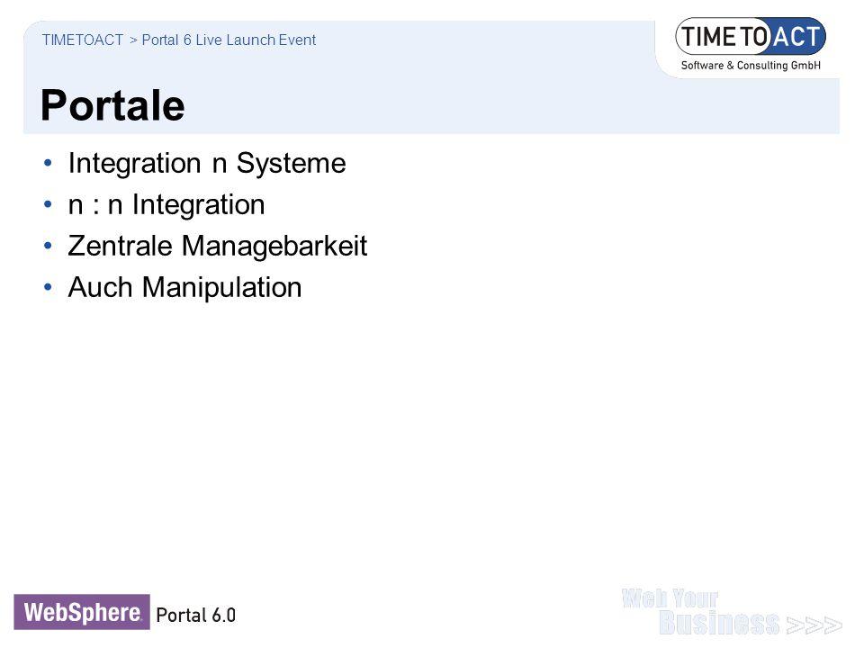Portale Integration n Systeme n : n Integration Zentrale Managebarkeit