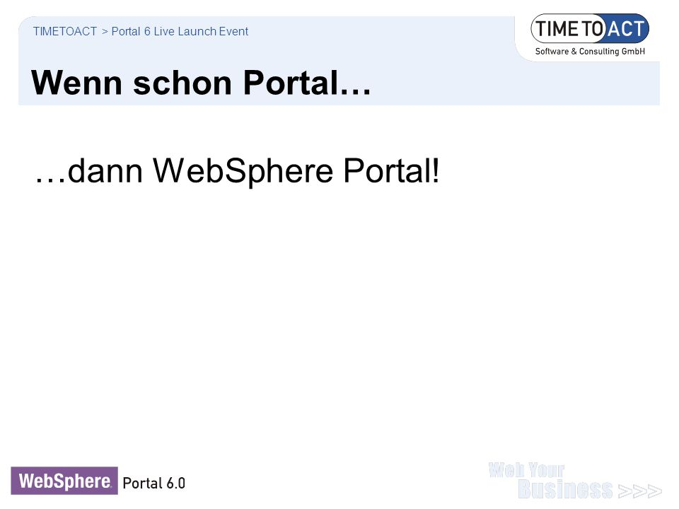 …dann WebSphere Portal!