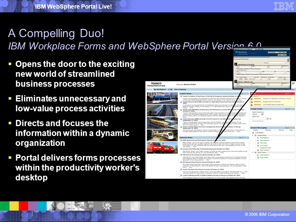 A Compelling Duo! IBM Workplace Forms and WebSphere Portal Version 6.0