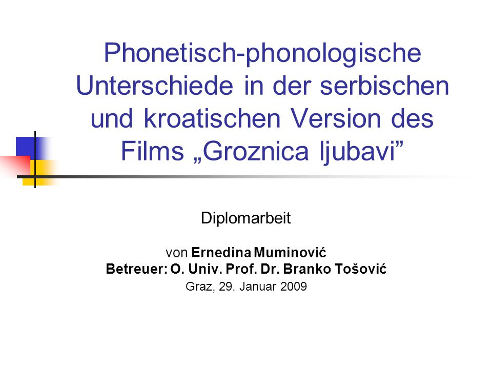 Betreuer: O. Univ. Prof. Dr. Branko Tošović