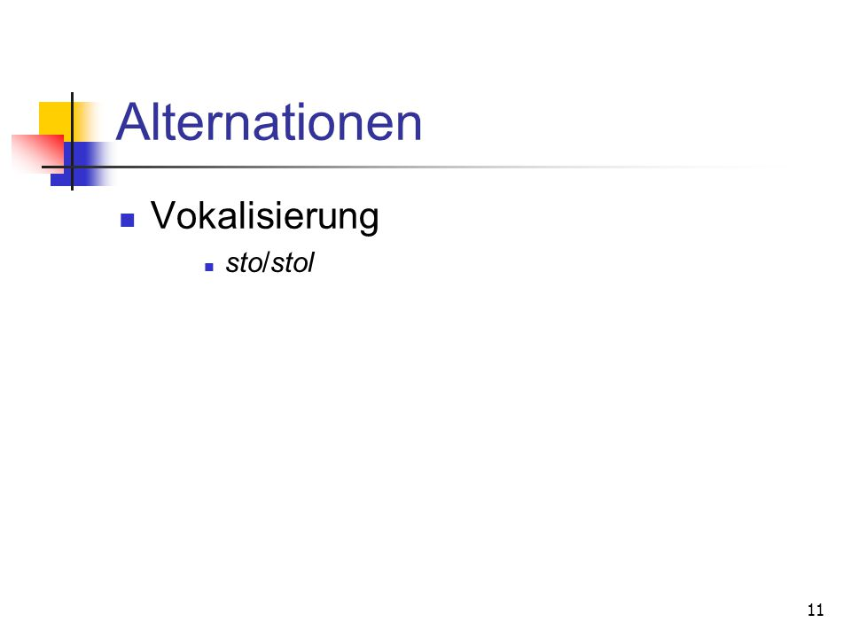 Alternationen Vokalisierung sto/stol