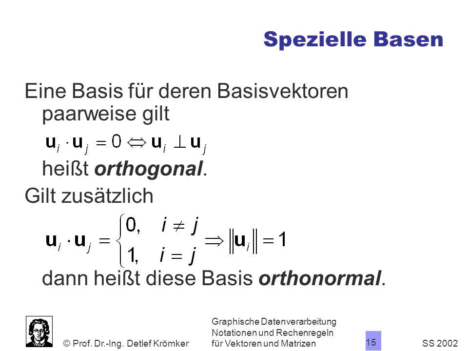 Eine Basis für deren Basisvektoren paarweise gilt
