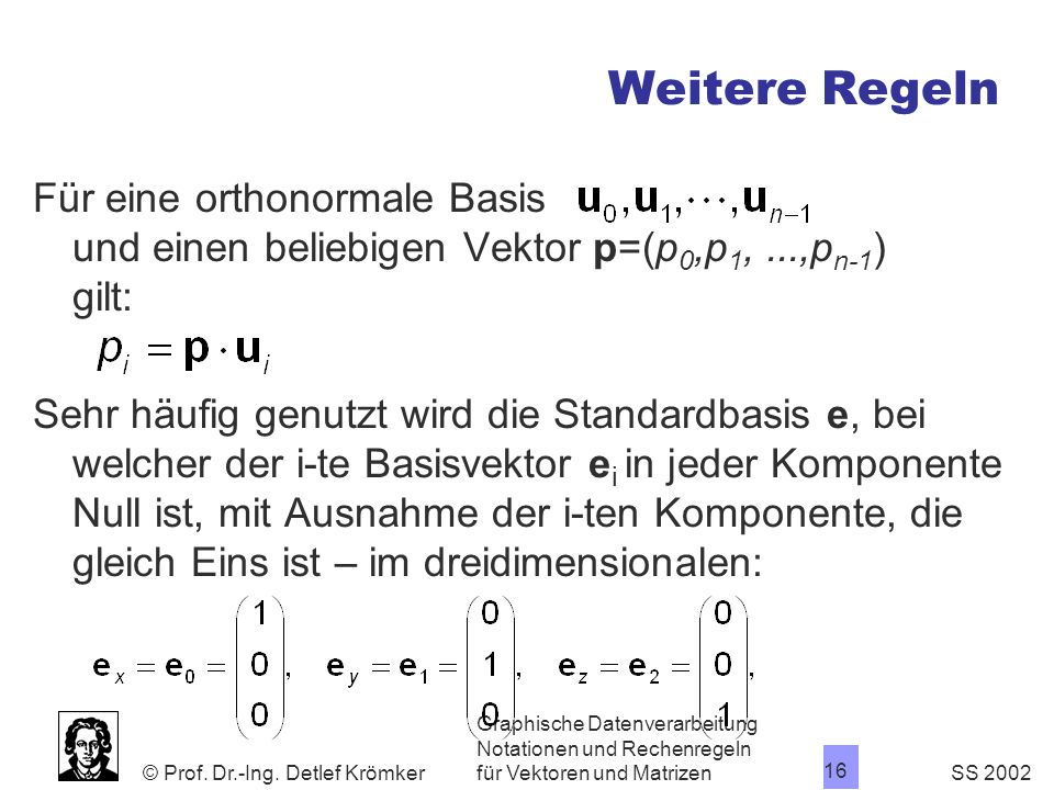 Weitere Regeln Für eine orthonormale Basis und einen beliebigen Vektor p=(p0,p1, ...,pn-1) gilt: