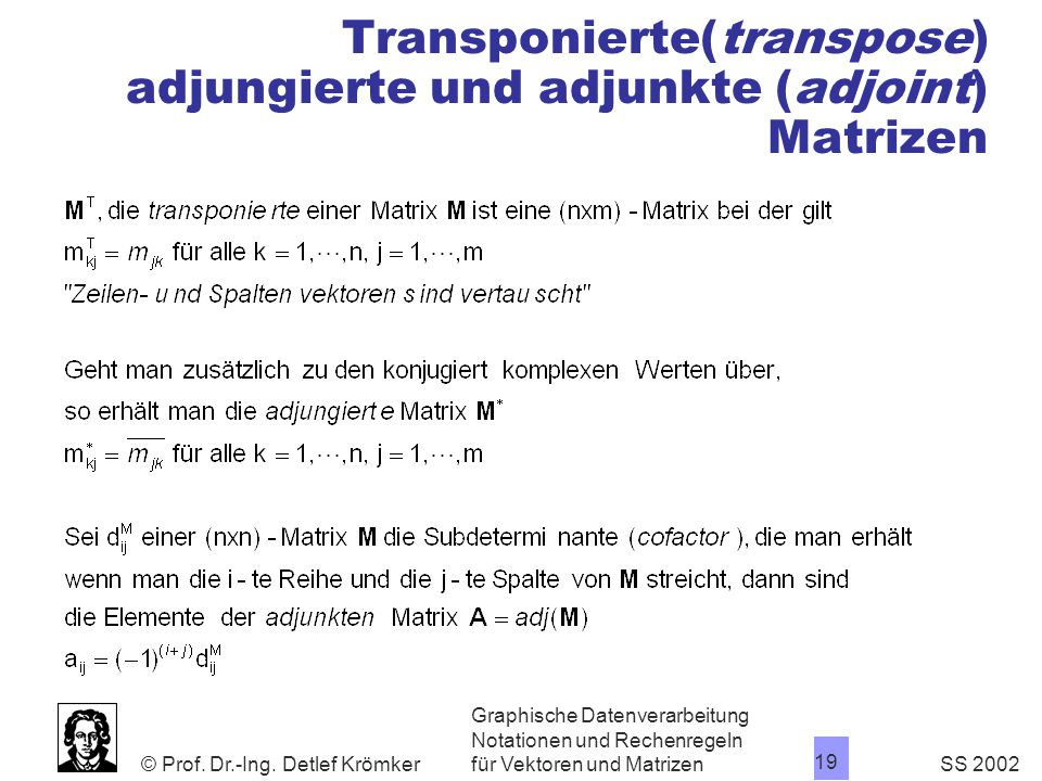 Transponierte(transpose) adjungierte und adjunkte (adjoint) Matrizen