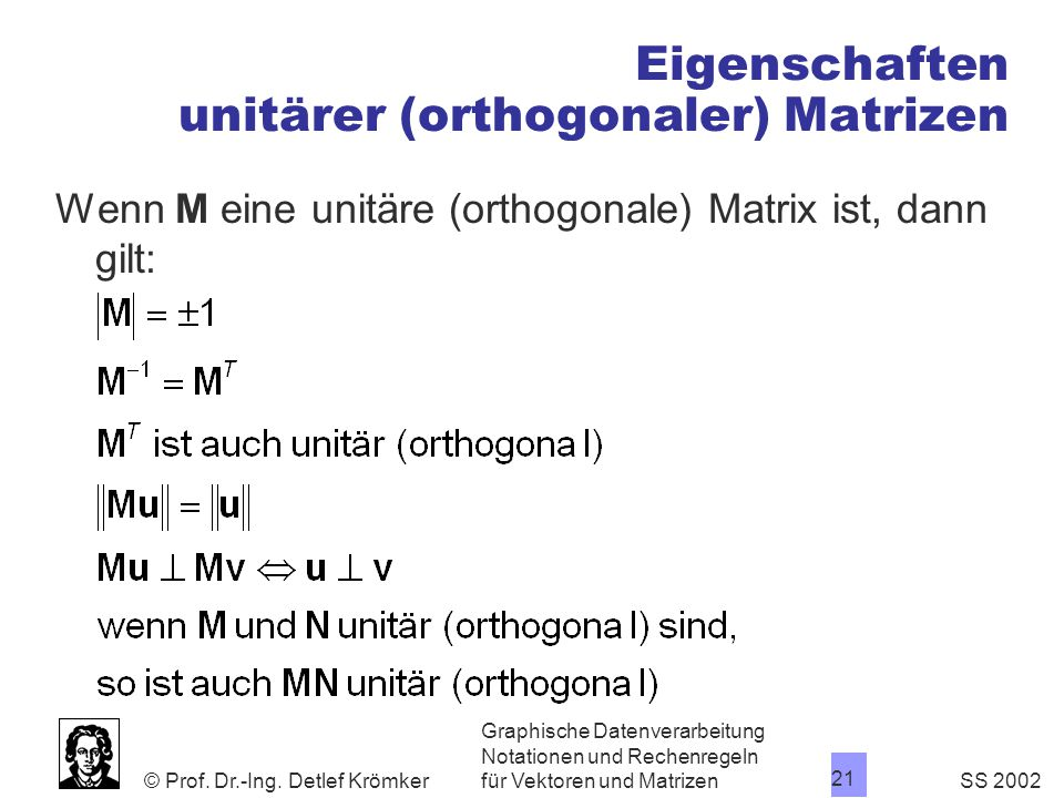 Eigenschaften unitärer (orthogonaler) Matrizen