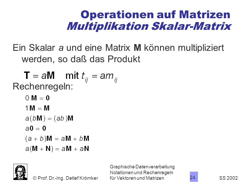 Operationen auf Matrizen Multiplikation Skalar-Matrix