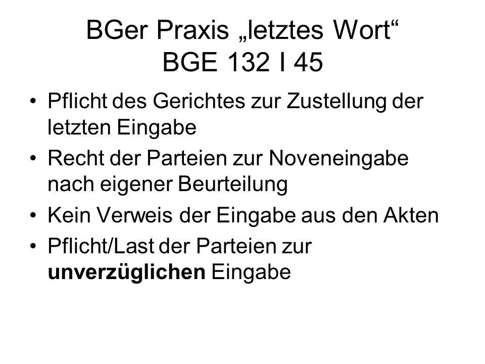 "BGer Praxis ""letztes Wort BGE 132 I 45"