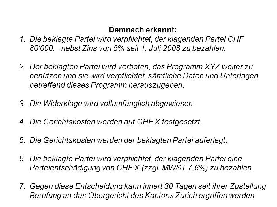 Demnach erkannt: Die beklagte Partei wird verpflichtet, der klagenden Partei CHF 80'000.– nebst Zins von 5% seit 1. Juli 2008 zu bezahlen.