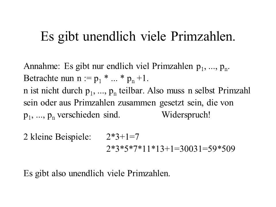 Es gibt unendlich viele Primzahlen.