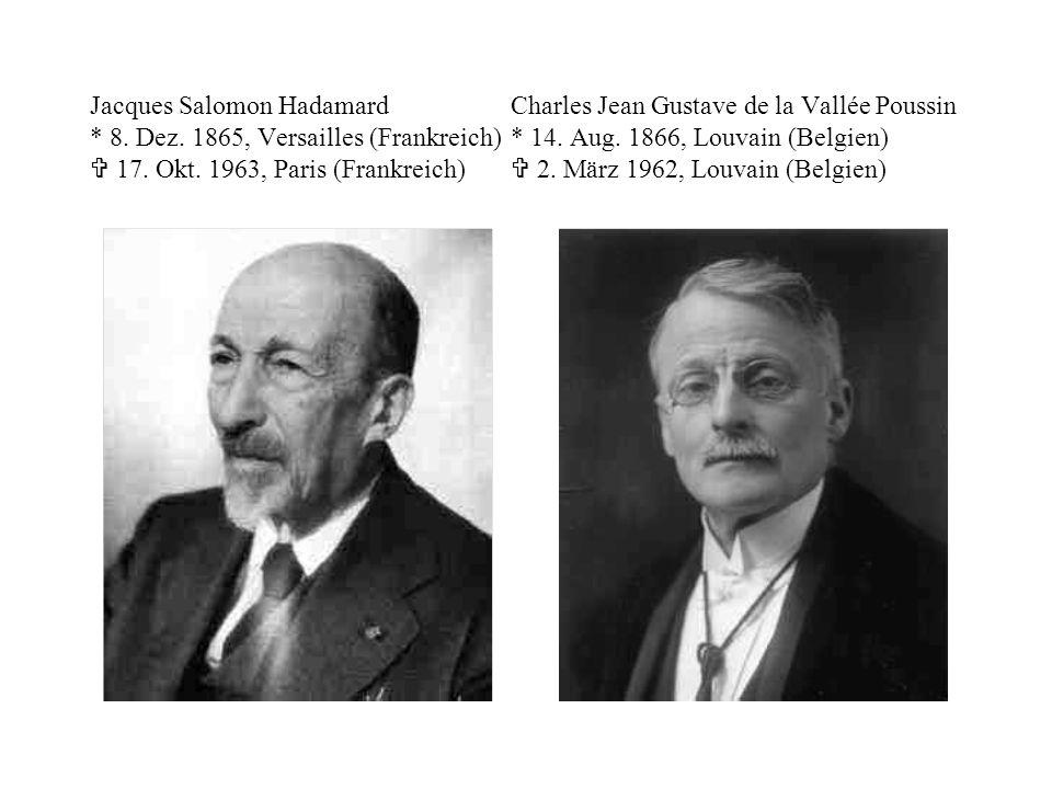 Jacques Salomon Hadamard. Charles Jean Gustave de la Vallée Poussin. 8