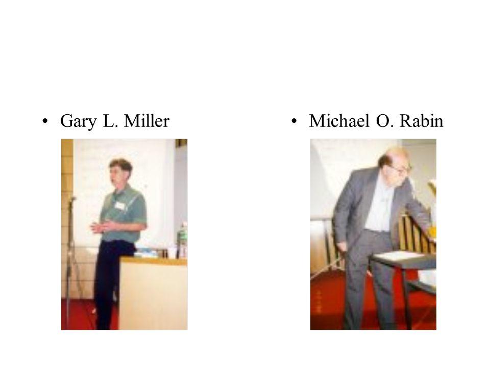 Gary L. Miller Michael O. Rabin