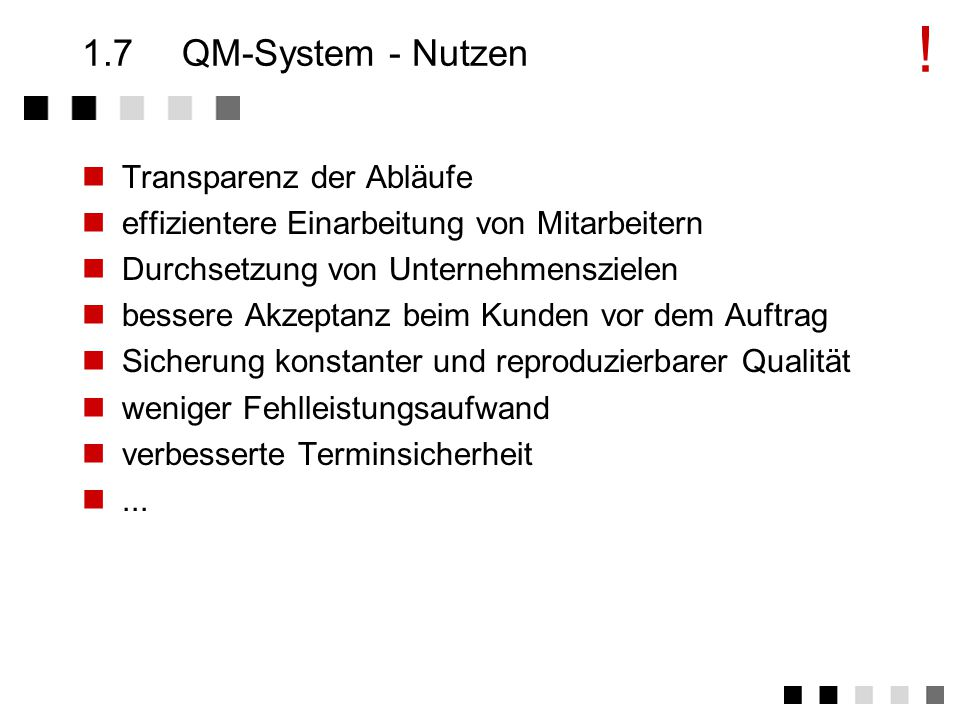! 1.7 QM-System - Nutzen Transparenz der Abläufe