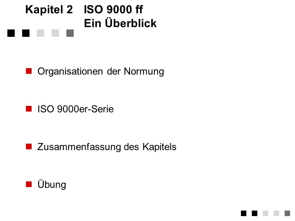 Kapitel 2 ISO 9000 ff Ein Überblick
