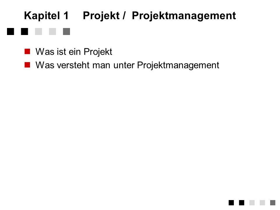 Kapitel 1 Projekt / Projektmanagement