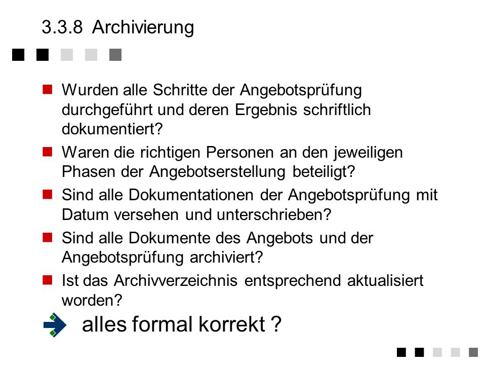 alles formal korrekt 3.3.8 Archivierung