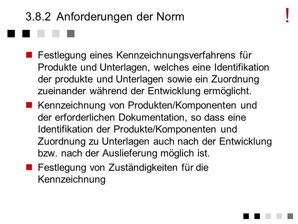 3.8.2 Anforderungen der Norm