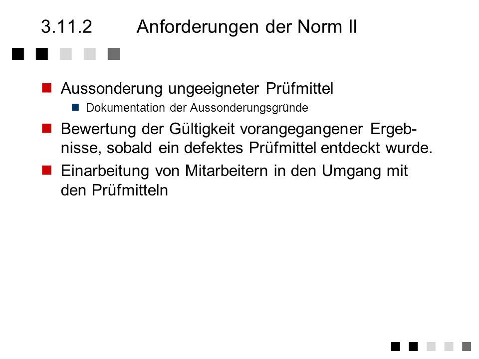 3.11.2 Anforderungen der Norm II