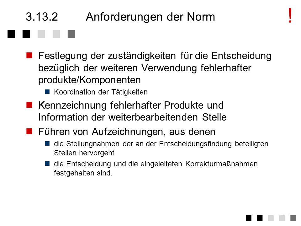 3.13.2 Anforderungen der Norm
