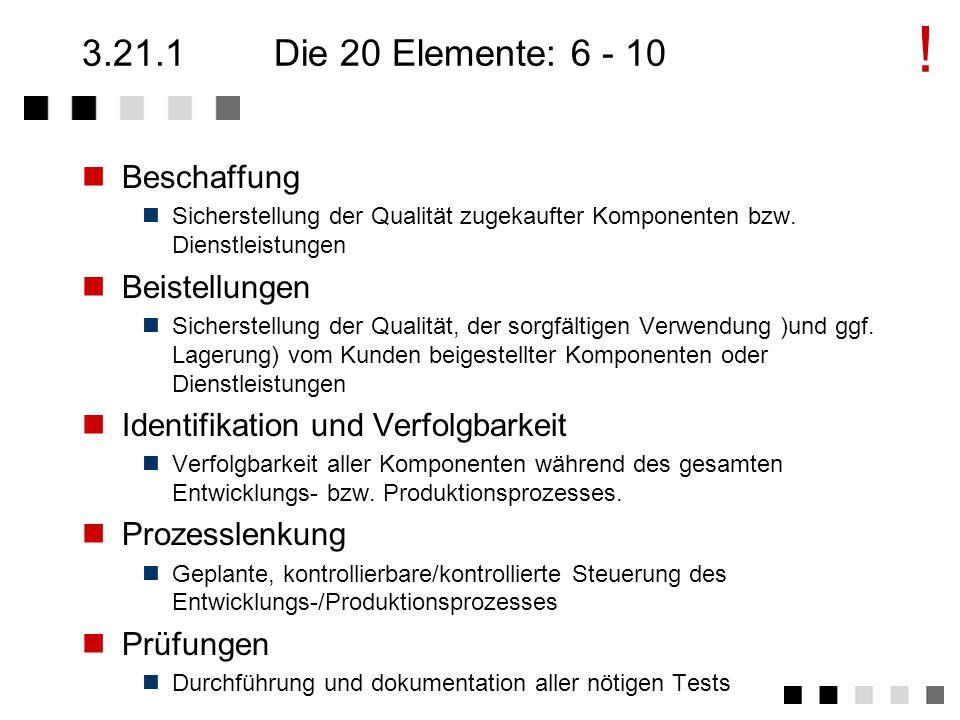 ! 3.21.1 Die 20 Elemente: 6 - 10 Beschaffung Beistellungen