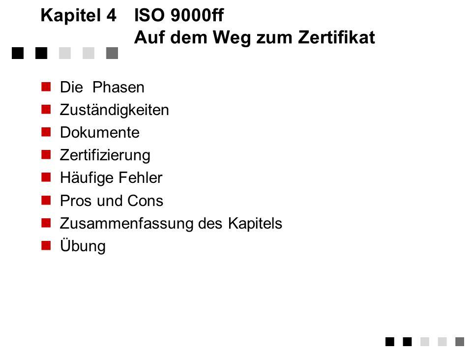 Kapitel 4 ISO 9000ff Auf dem Weg zum Zertifikat